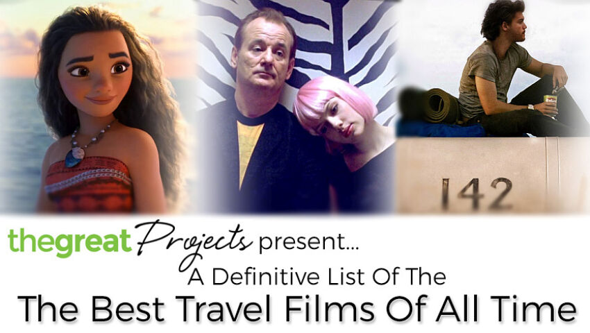 A Definitive List Of The Best Travel Films Of All Time